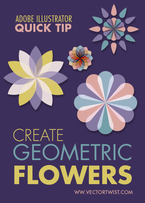 Create Fast Geometric Flowers in Adobe Illustrator Vectortwist